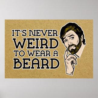 Nunca es extraño llevar un poster de la barba