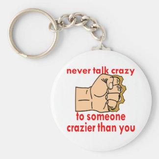 Nunca hable loco con alguien más loco que usted llavero redondo tipo pin