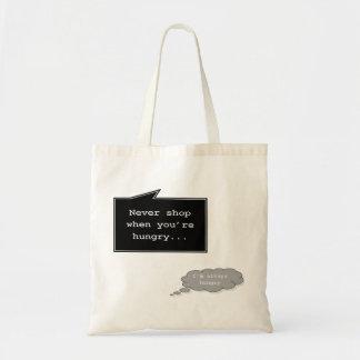 Nunca haga compras cuando usted es tote hambriento bolsa tela barata