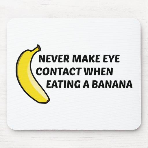 Nunca haga el contacto visual al comer un plátano tapete de ratón