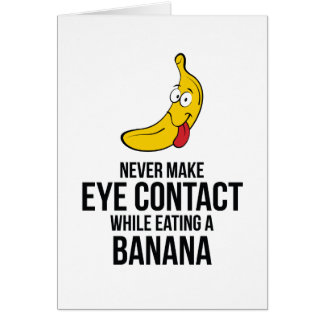 Nunca haga el contacto visual mientras que come un tarjeta de felicitación