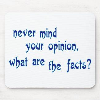 ¿Nunca importe de su opinión, qué son los hechos? Alfombrilla De Ratón
