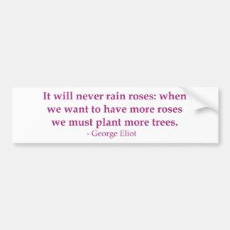 Nunca lloverá rosas pegatina para auto