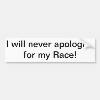 Nunca me disculparé por mi raza pegatina para auto