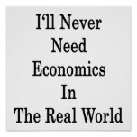 Nunca necesitaré la economía en el mundo real posters