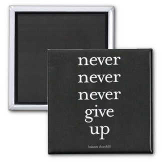 Nunca, nunca dé para arriba imán cuadrado