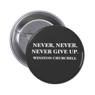 NUNCA, NUNCA DÉ PARA ARRIBA. WINSTON CHURCHILL - B PIN