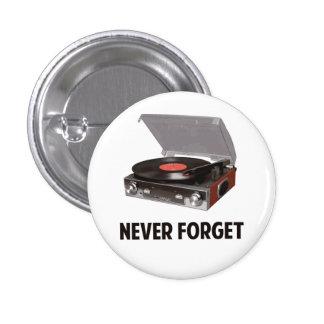 Nunca olvide a los tocadiscos del vinilo pin redondo de 1 pulgada