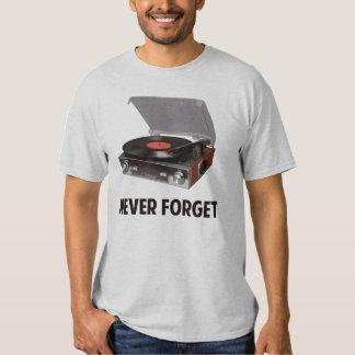 Nunca olvide a los tocadiscos del vinilo playera