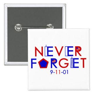 Nunca olvide el botón 9-11-01 pin cuadrado