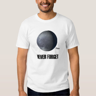 Nunca olvide la camiseta de Plutón Playeras
