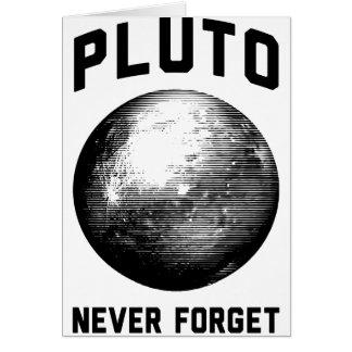 Nunca olvide Plutón Tarjeta De Felicitación