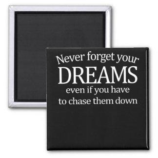 Nunca olvide sus sueños imán cuadrado