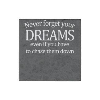 Nunca olvide sus sueños imán de piedra