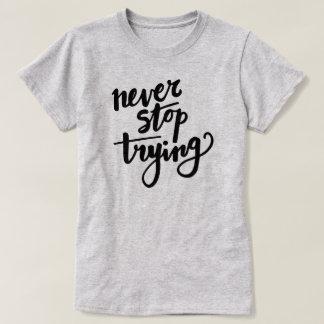 Nunca pare el intentar - camiseta de motivación de poleras