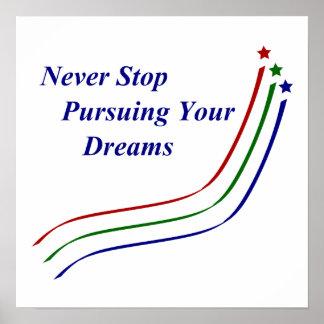 Nunca pare el perseguir de sus sueños póster