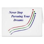 Nunca pare el perseguir de sus sueños felicitaciones