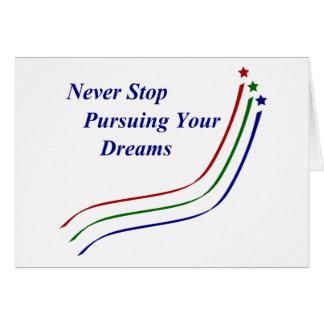 Nunca pare el perseguir de sus sueños tarjeta de felicitación