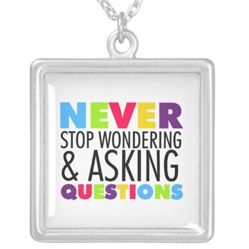 Nunca pare el preguntarse y el hacer de preguntas joyeria personalizada