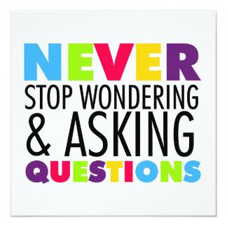 """Nunca pare el preguntarse y el hacer de preguntas invitación 5.25"""" x 5.25"""""""