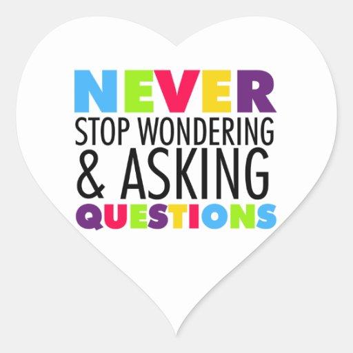 Nunca pare el preguntarse y el hacer de preguntas calcomanías corazones