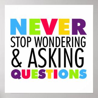Nunca pare el preguntarse y el hacer de preguntas póster