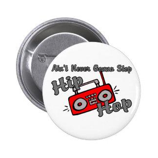 Nunca pare Hip Hop Pin Redondo 5 Cm