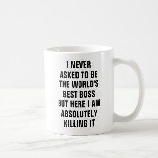Nunca pedí ser el mejor jefe pero él del mundo taza de café