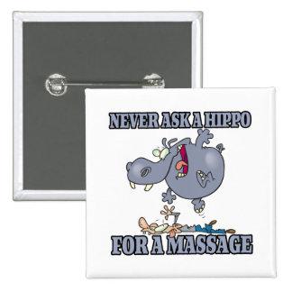 nunca pida a hipopótamo un masaje pins