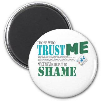 Nunca pondrán los que me confían en para shame imán redondo 5 cm