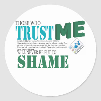Nunca pondrán los que me confían en para shame pegatina redonda