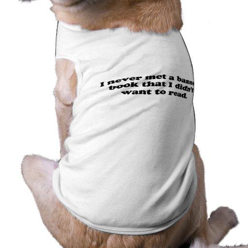 Nunca resolví un libro prohibido que no quise leer camisas de mascota