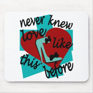 Nunca sabía amor como esto antes con el estilete tapetes de raton