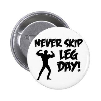 Nunca salte el día de la pierna pins