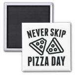 Nunca salte el día de la pizza imán cuadrado