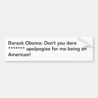 Nunca se disculpa por ser un americano pegatina de parachoque