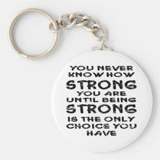 Nunca sepa fuerte usted está hasta ser fuerte llavero redondo tipo pin