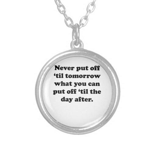 Nunca suspenda 'hasta mañana joyería
