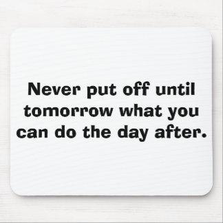 Nunca suspenda hasta mañana… tapete de ratones