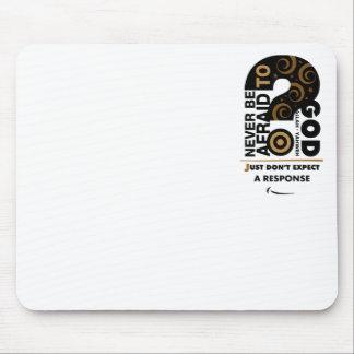 Nunca tenga miedo mouse pad