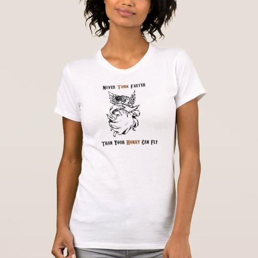 Nunca Tonk más rápido Camiseta