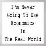 Nunca voy a utilizar la economía en el mundo real posters
