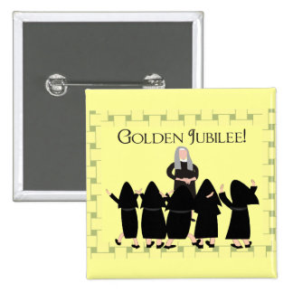 """Nuns """"Golden Jubilee"""" Cards & Tote Bags Pinback Button"""