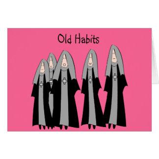 "Nuns ""Old Habits"" Hilarious Nun Gifts Greeting Card"