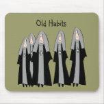 "Nuns ""Old Habits"" Hilarious Nun Gifts Mouse Pad"