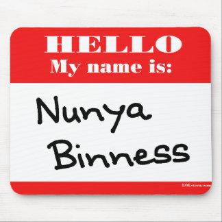 Nunya Binness Mousepads