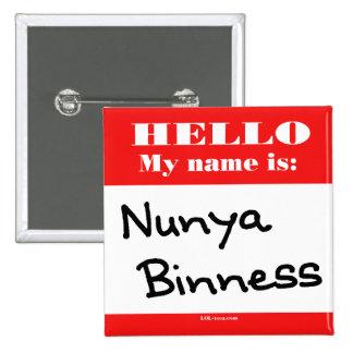Nunya Binness Pin Cuadrado