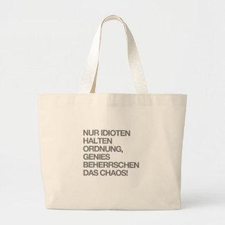 Nur Idioten halten Ordnung, Genies beherrschen... Large Tote Bag