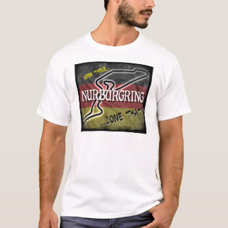 Nurburgring - Been There Done That.jpg T-Shirt