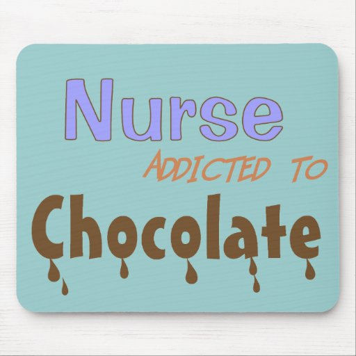 Nurse Addicted To Chocolate Mouse Pad